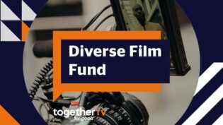 Together TV launches £50k Diverse Film Fund