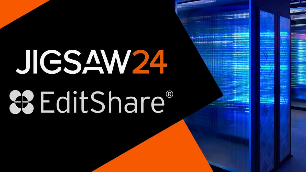 Jigsaw24 adds EditShare's EFSv for virtualised production